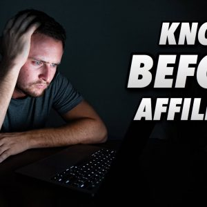 8 Things You Need To Know Before Affiliate Marketing!