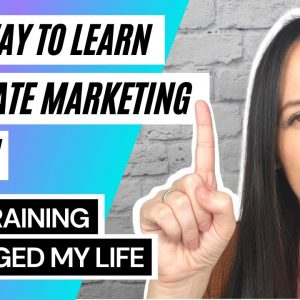BEST Way to Learn Affiliate Marketing in 2021 | Make $10,000 per Month | THIS Course CHANGED MY LIFE