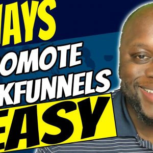 How To Promote Clickfunnels For Free 2021