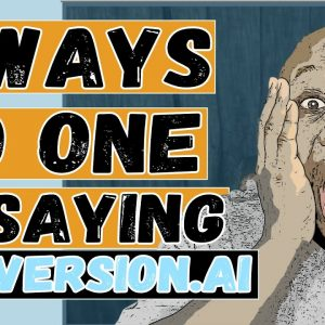 How To Use Conversion.Ai 2021 - 3 Ways To Make Make Money No One Is Sharing