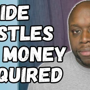 Easy Side Hustle Ideas With No Money - 7 Side Hustles No Money Required