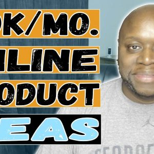 Online Business Product Ideas 2021 - Best ways to make $10K Per Month