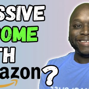 How To Make Passive Income With Amazon 2021