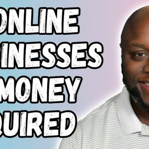 Online Business With No Money - 29 Online Business To Start With No Money