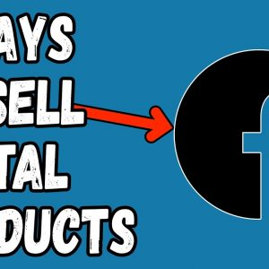How To Sell Digital Products On Facebook 2021 - 4 Ways to make money with Facebook