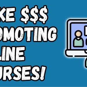 Affiliate Marketing For Courses 2021 - Make Money Selling Courses