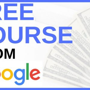 Affiliate Marketing FREE Course Provided By GOOGLE