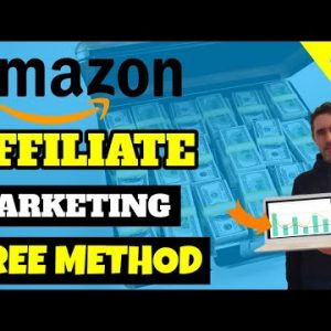 Amazon Affiliate Marketing With NO MONEY Step By Step