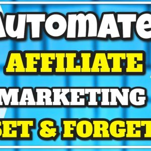 Automated Affiliate Marketing Websites [Set And Forget] Step By Step