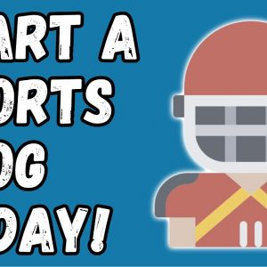 How To Start A Sports Blog And Make Money