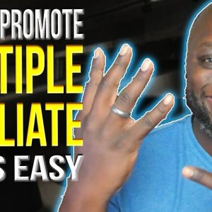 How To Promote Multiple Affiliate Programs 2021 - 4 Ways To Promote Multiple Affiliate programs