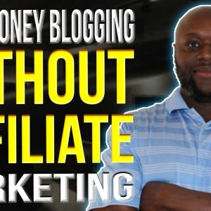 How To Make Money Online Without Affiliate Marketing 2021 - Starting A Blog