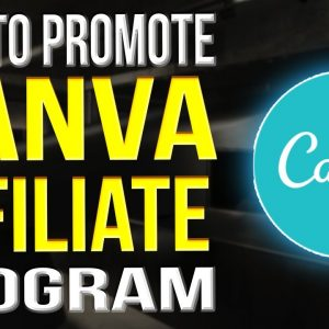 How To Promote Canva Affiliate Links 2021