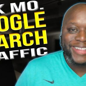 How to Make $1k Per Month With Google Search Traffic (Best Free Traffic Sources)