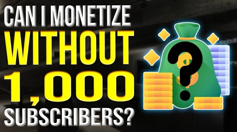 Can I Monetize My YouTube Channel Without 1000 Subscribers 2022