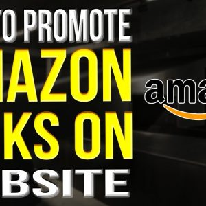 How To Promote Amazon Affiliate Links On Website 2022
