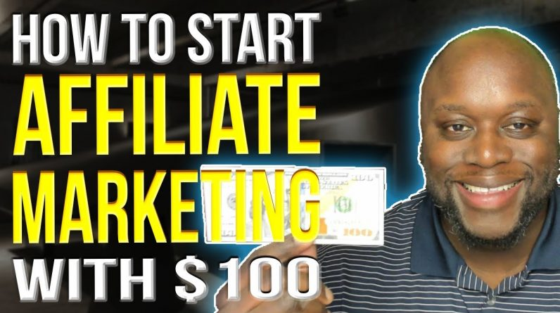 How To Start Affiliate Marketing With $100 In 2022