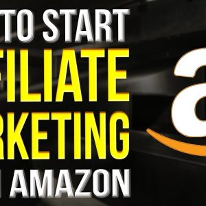 How To Start Affiliate Marketing With Amazon For Beginners 2022