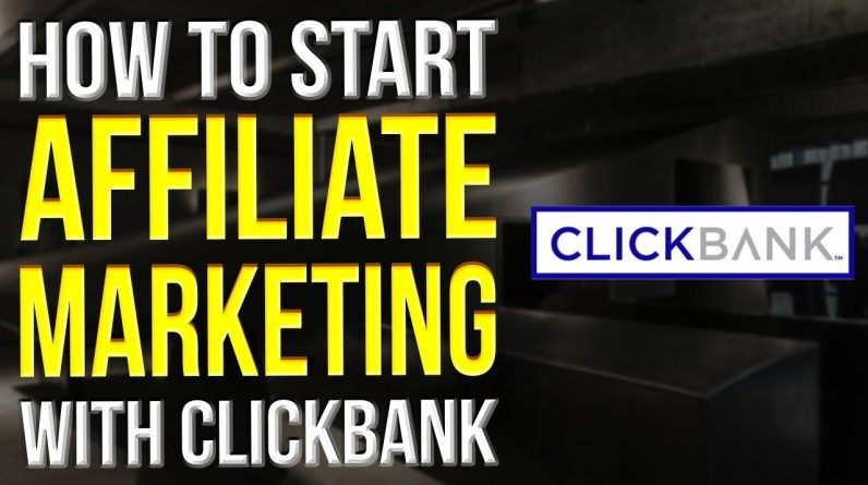 How To Start Affiliate Marketing With Clickbank 2022
